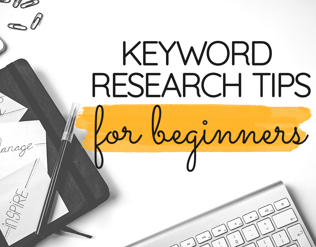 Easy Keyword Research Tips Beginners Need to Know