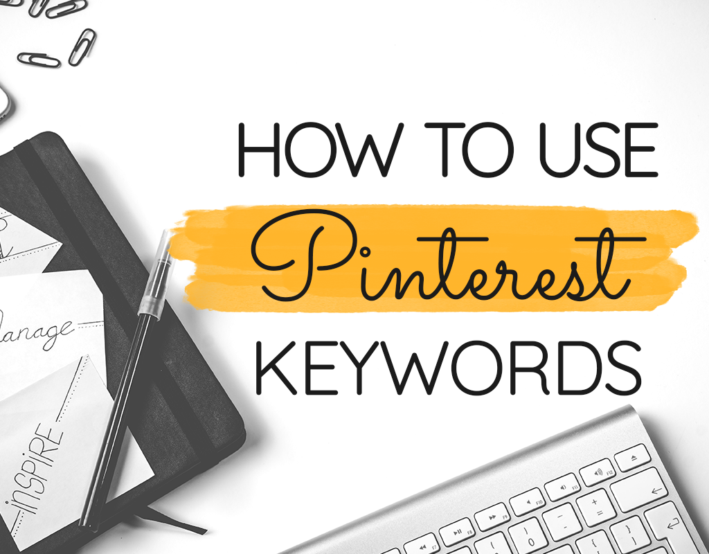 How to Use Pinterest Keywords