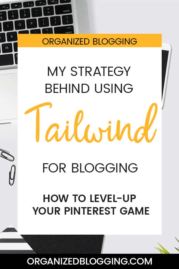 My strategy behind using Tailwind for Pinterest