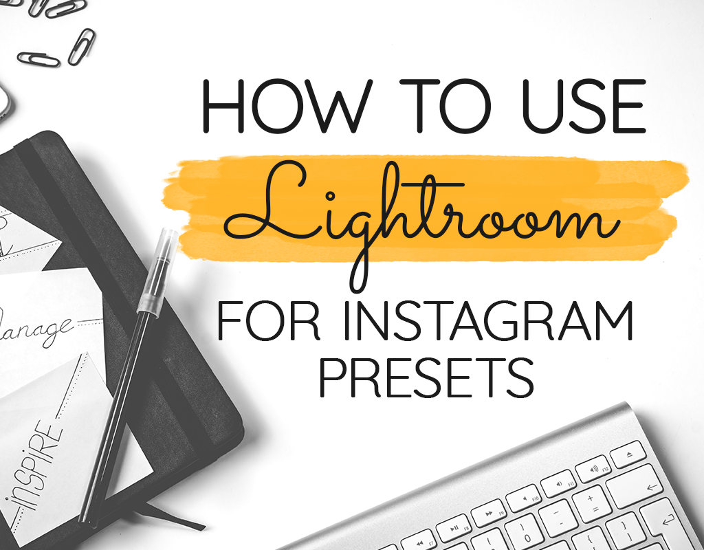 How to Download & Use a Lightroom Mobile Preset for Instagram