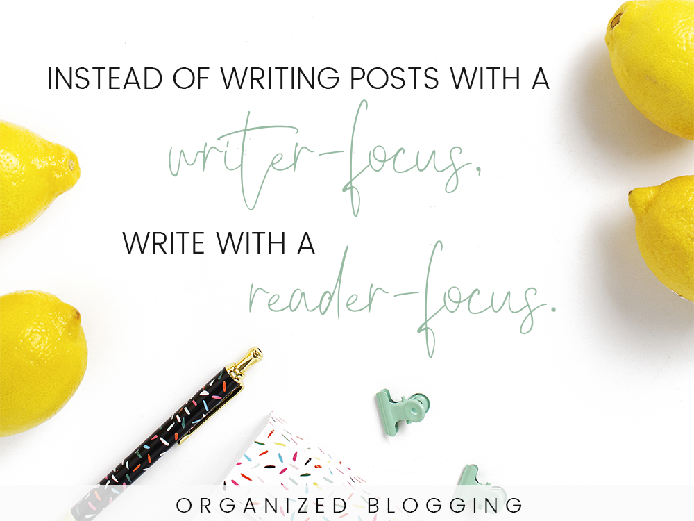How to improve your blog posts to get more subscribers with reader-focused content.