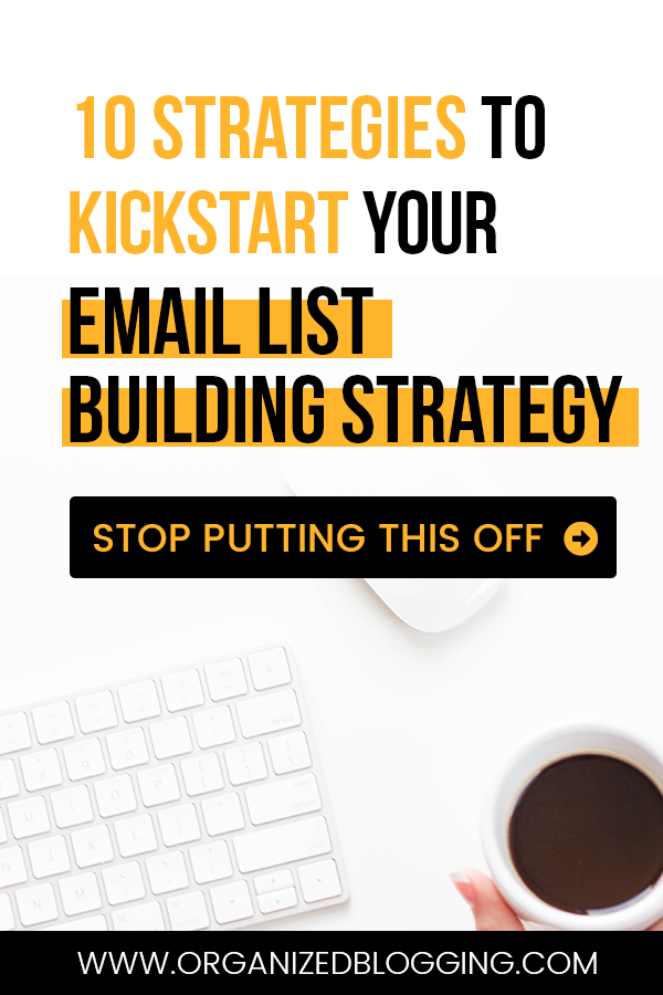Learn 10 ways to kickstart your email list building strategy for your blog.