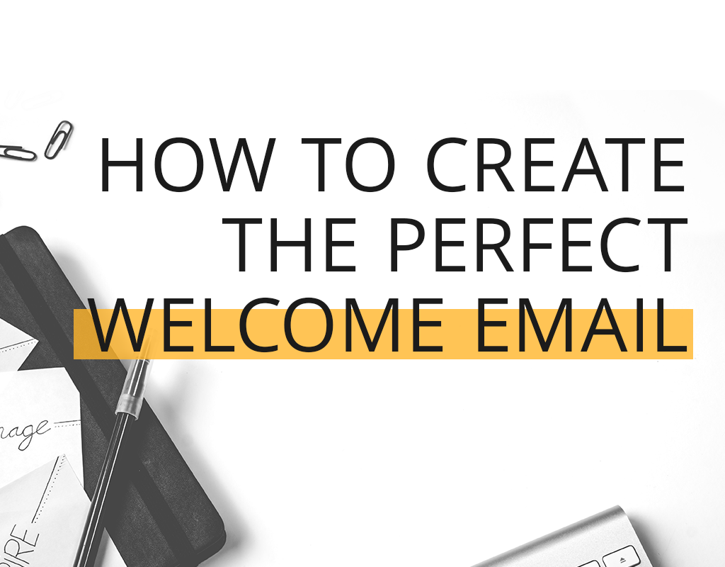 The Ultimate Guide to Writing the Perfect Welcome Email