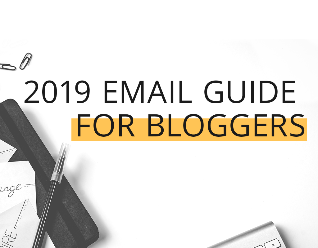 2019 Email Marketing Guide for Bloggers