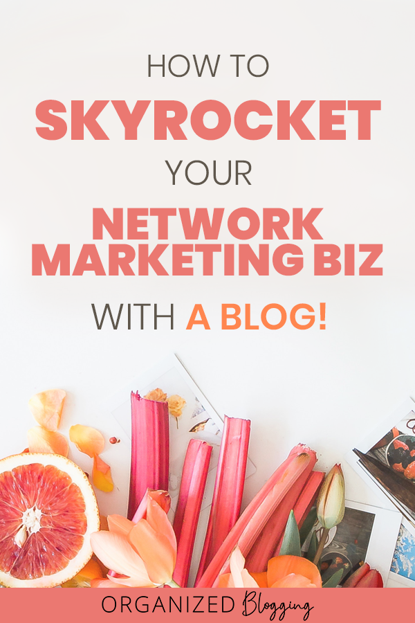 How to skyrocket your network marketing business with a blog.