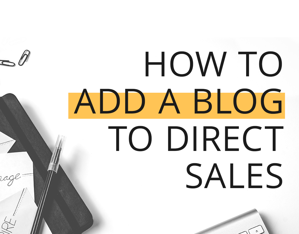 How to Add a Blog to Your Direct Sales Business