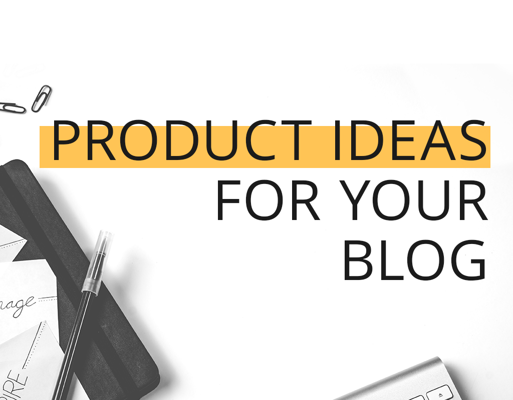 Make Money Blogging With These 5 Product Ideas